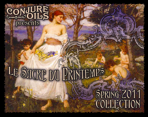 Le Sacre du Printemps - Conjure Oils Spring 2011 Collection